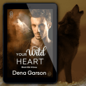 Promo Graphic - Your Wild Heart by Dena Garson - 1