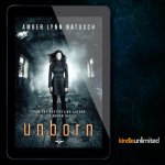 $0.99 Sale Alert! Get UNBORN & UNSEEN by Amber Lynn Natusch for $0.99 Per Book!