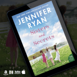 Sneak Peek! Check out this excerpt & giveaway from SISTERS AND SECRETS by Jennifer Ryan!