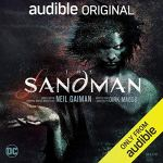 New Release! Check out this trailer from THE SANDMAN by Neil Gaiman & Dirk Maggs – Only on Audible!
