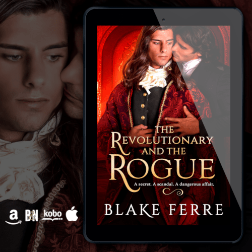 New Release! Check out this excerpt & giveaway from THE REVOLUTIONARY AND THE ROGUE by Blake Ferre!