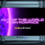 Attn Alien Romance Readers: Out of This World Alien Romance on Kindle Unlimited – April Edition
