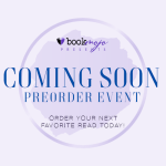 Looking for your next favorite read??? Check out our Coming Soon Preorder Event!