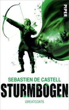 Sebastien de Castell: Greatcoats 3 – Sturmbogen