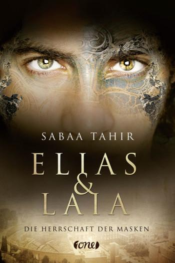 Elias & Laia. Die Herrschaft der Masken von Sabaa Tahir. (c) One Verlag