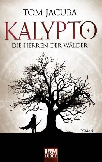 Kalypto - Die Herren der Wälder von Tom Jacuba