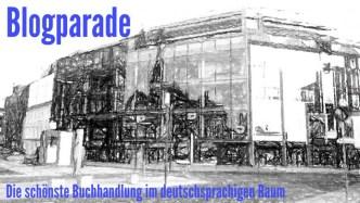 Blogparade // Die schönste Buchhandlung im deutschsprachigen Raum