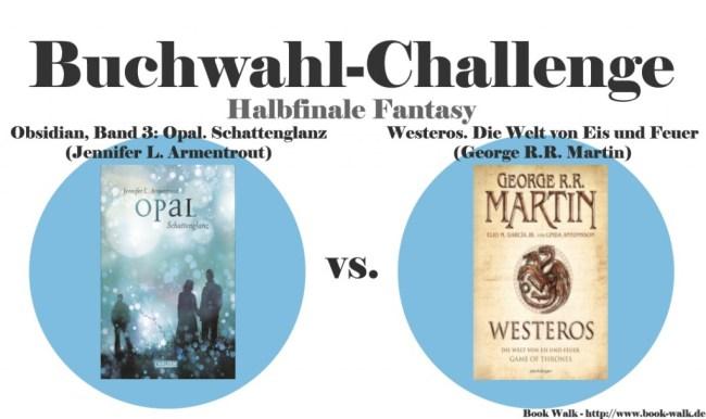 Obsidian, Band 3: Opal. Schattenglanz (Jennifer L. Armentrout) vs. Westeros. Die Welt von Eis und Feuer (George R.R. Martin)