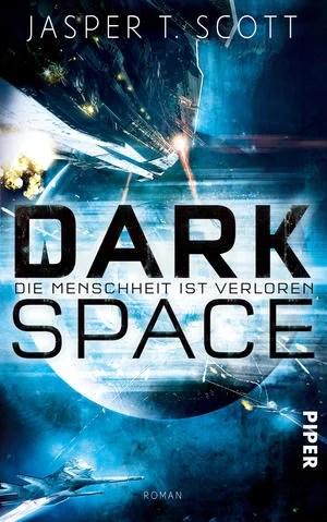 Jasper T. Scott – Dark Space. Die Menschheit ist verloren