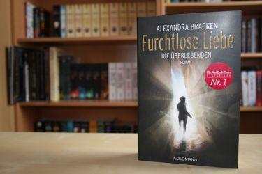 Die Überlebenden 2 - Furchtlose Liebe von Alexandra Bracken