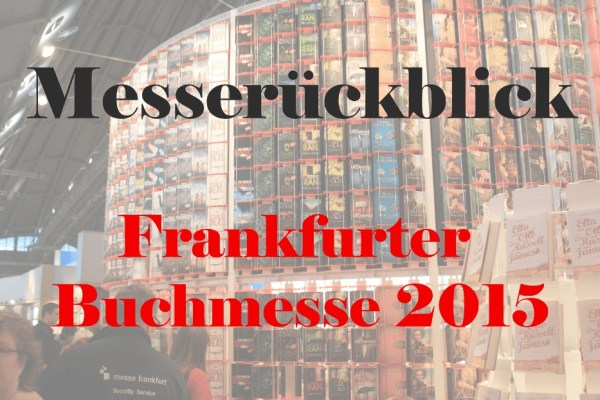 Messebericht zur Frankfurter Buchmesse 2015