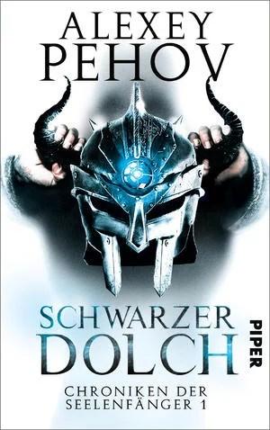 Alexey Pehov – Schwarzer Dolch. Chroniken der Seelenfänger 1. ET: 02.05.2016
