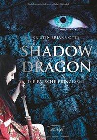 Shadow Dragon. Die falsche Prinzessin. (c) Oetinger Verlag