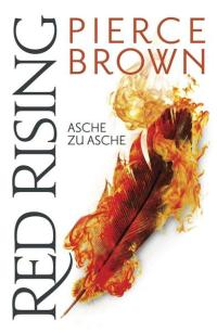 Red Rising 4: Asche zu Asche von Pierce Brown. (c) Cross Cult