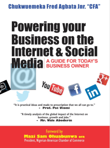 Powering your Business on the Internet and Social Media by Chukwuemeka Fred Agbata Jnr.