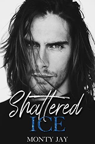 REVIEW ➞  Shattered Ice by Monty Jay