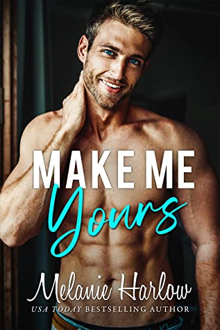 REVIEW ➞ Make Me Yours by Melanie Harlow