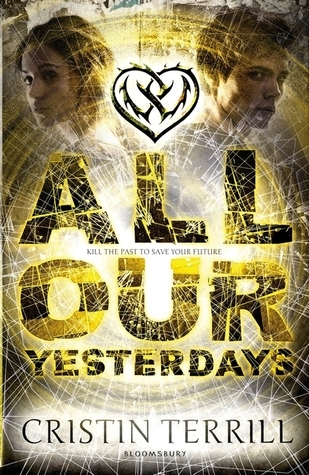 All Our Yesterdays by Cristin Terril