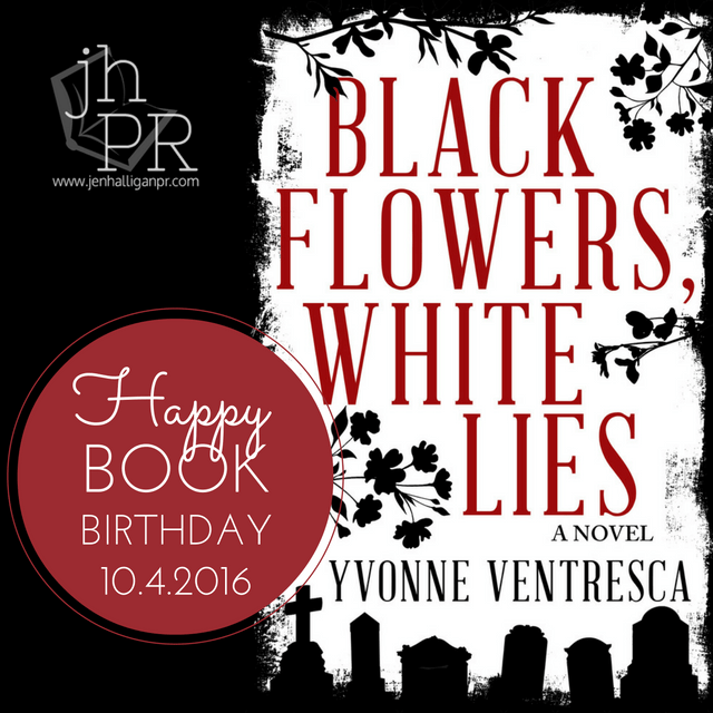 Black Flowers, White Lies by Yvonne Ventresca | JenHalliganPR.com