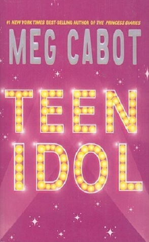Review: Teen Idol by Meg Cabot.