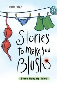 Review: Stories to Make You Blush by Marie Gray