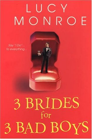 Anthology Review: Three Brides for Three Bad Boys by Lucy Monroe