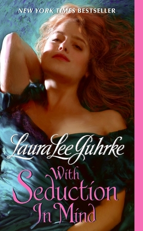 Lightning Review: With Seduction in Mind by Laura Lee Guhrke