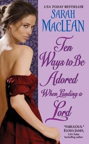 Review: Ten Ways to be Adored When Landing a Lord by Sarah MacLean