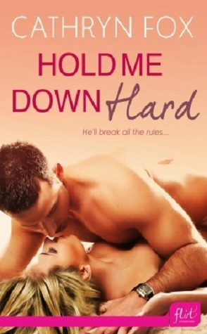 Review: Hold Me Down Hard by Cathryn Fox