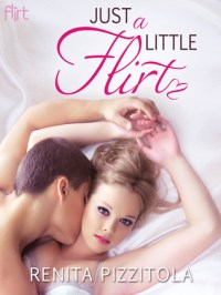 Just a Little Flirt by Renita Pizzitola