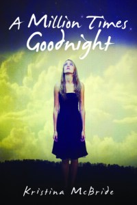 Review: A Million Times Goodnight by Kristina McBride
