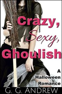 Guest Review: Crazy, Sexy, Ghoulish by G. G. Andrew