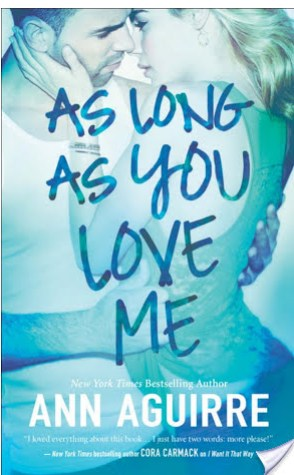 Review: As Long As You Love Me by Ann Aguirre
