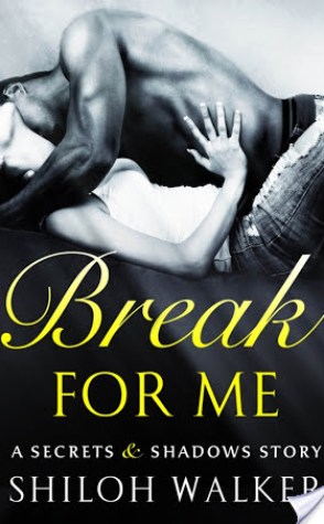 Review: Break for Me by Shiloh Walker