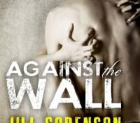 Sunday Spotlight: Against the Wall by Jill Sorenson