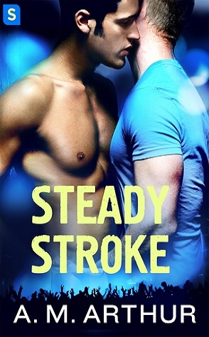 Guest Review: Steady Stroke by A.M. Arthur