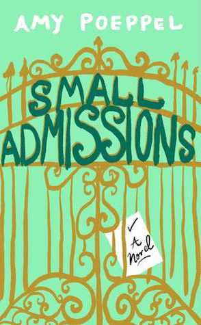 Review: Small Admissions by Amy Poeppel (+ Giveaway)