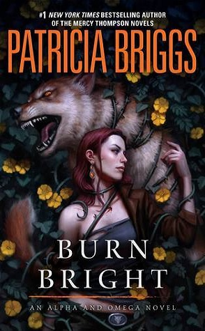 Guest Review: Burn Bright by Patricia Briggs