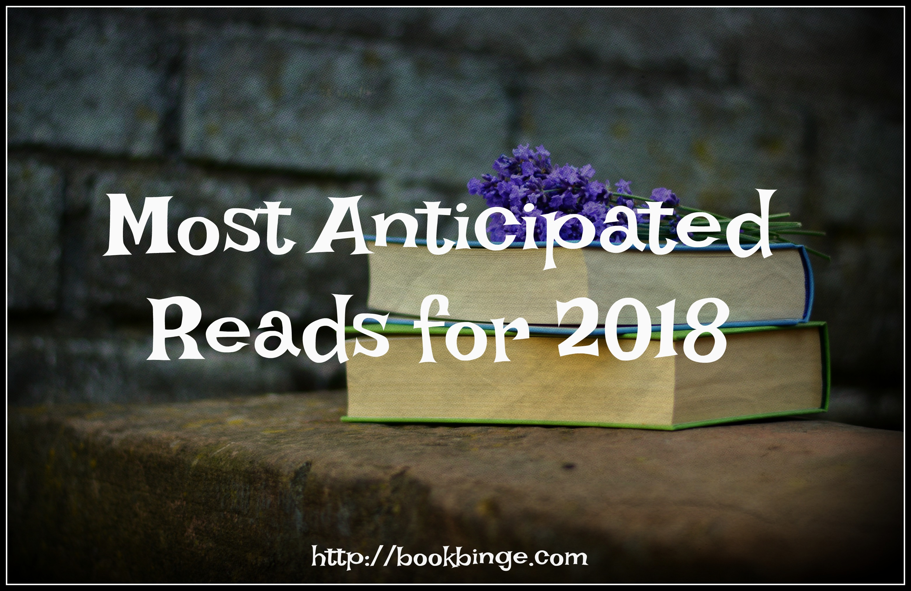 Our Most Anticipated Reads for 2018
