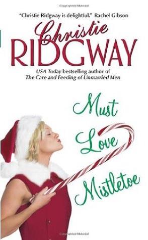 Retro-Review: Must Love Mistletoe by Christie Ridgway