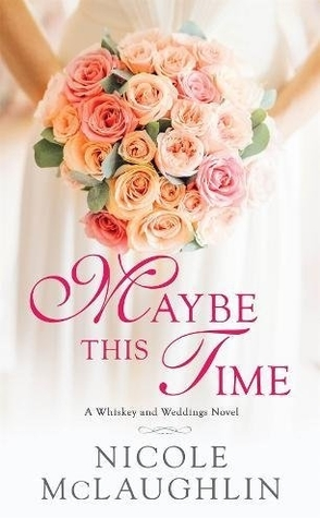 Sunday Spotlight: Maybe This Time by Nicole McLaughlin