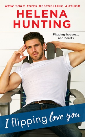 Sunday Spotlight: I Flipping Love You by Helena Hunting
