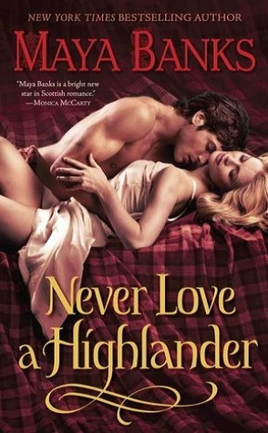 Review: Never Love a Highlander by Maya Banks