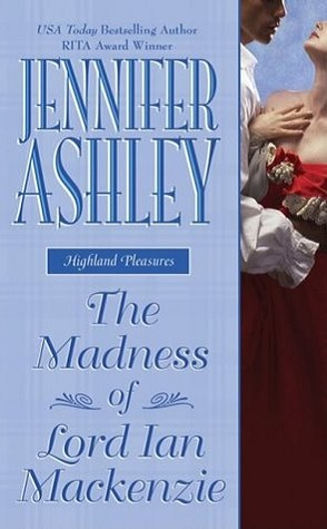 Review: The Madness of Lord Ian Mackenzie by Jennifer Ashley.