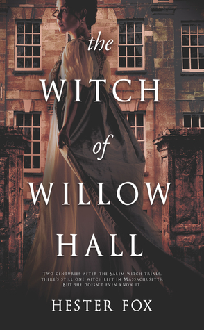Sunday Spotlight: The Witch of Willow Hall by Hester Fox