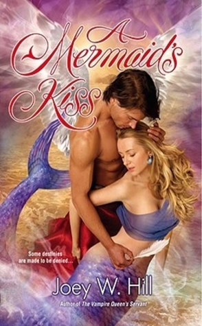 A Mermaid's Kiss by Joey W. Hill Book Cover