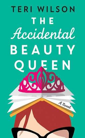 Excerpt Spotlight: The Accidental Beauty Queen by Teri Wilson
