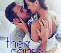 Review: Then Came You by Kate Meader