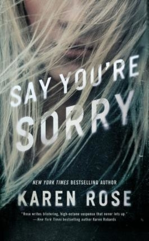 Sunday Spotlight: Say You're Sorry by Karen Rose