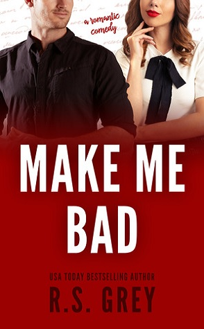 Guest Review: Make Me Bad by R.S. Grey